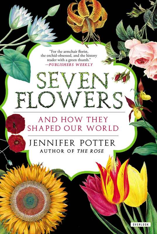 Seven Flowers and How They Shaped Our World