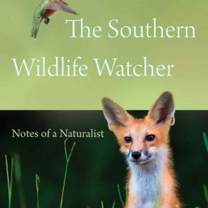 The Southern Wildlife Watcher (University of South Carolina Press, 2020) by Rob Simbeck